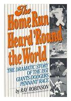 The Home Run Heard Round the World: The Dramatic