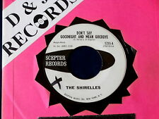 SHIRELLES~ DON'T SAY GOODNIGHT AND MEAN GOODBYE~ I DIDN'T MEAN TO HURT ~ SOUL 45