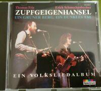 ZUPFGEIGENHANSEL: Ein grüner Berg, ein dunkles Tal. Volkslieder. Spectrum CD TOP