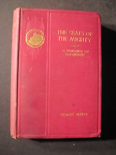 THE SEATS OF THE MIGHTY Being the Memoirs of Captain Robert Moray 1899