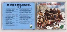 Cd 40 ANNI CON IL CAURIOL Vol 2 - Coro Monte Cauriol 1992 Coro alpino OTTIMO
