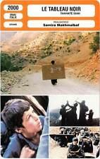 FICHE CINEMA : LE TABLEAU NOIR - Mohamadi,Jafari,Makhmalbaf 2000 Blackboards