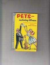 """""""Pets, Including Women"""" a book of cartoons by Charles Preston! 11/57 Permabooks"""