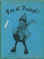 I'M A FRIDGIT! by CHARLES TAZEWELL, JOYCE LANGELIER, CHILDREN'S STORY BOOK, 1963