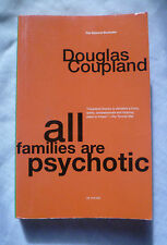 ALL FAMILIES ARE PSYCHOTIC by DOUGLAS COUPLAND * VINTAGE CANANA PAPERBACK * 2002