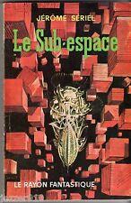 LE RAYON FANTASTIQUE n°82 ¤ JEROME SERIEL ¤ LE SUB-ESPACE ¤ EO 1961