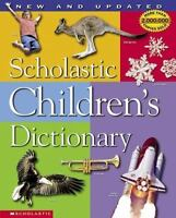 Scholastic Children's Dictionary [Revised and Updated Edition] by Scholastic Edi