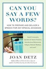 Can You Say a Few Words?: How to Prepare and Deliver a Speech for Any Special Oc