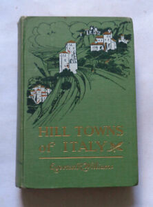 HILL TOWNS OF ITALY by E. R. Williams: Etruria / Bolsena / Siena / Map 1st 1904.