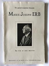 MARIE JOSEPH ERB SA VIE SON OEUVRE GRAND MUSICIEN FRANCAIS 1948 ILLUST