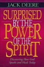 Surprised by the Power of the Spirit: A Former Dallas Seminary Professor Discove