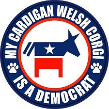 "My Cardigan Welsh Corgi Is A Democrat 5"" Dog Sticker"