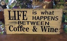 Wood Sign Coffee Wine , primitive gift item kitchen FREE SHIPPING Priority..