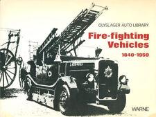 OLYSLAGER FIRE-FIGHTING VEHICLES 1840-1950 PUMPERS HOOK & LADDER AERIALS TENDERS