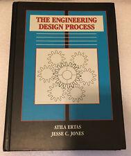 The Engineering Design Process by Ertas, Atila, Jones, Jesse C.