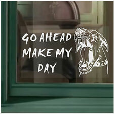 Guard Dog Security Window Vinyl Sticker-Go Ahead Make My Day Warning Sign Notice