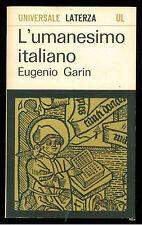 GARIN EUGENIO L'UMANESIMO ITALIANO LATERZA 1964 UNIVERSALE LATERZA 3