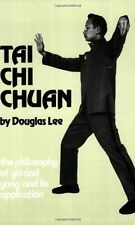 Tai Chi Chuan: The Philosophy of Yin and Yang and Its Application by Douglas Le
