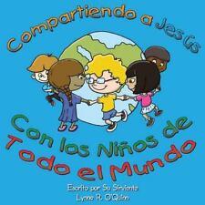 Compartiendo a Jesús con Los niños Alrededor Del Mundo by Lynne O'Quinn...