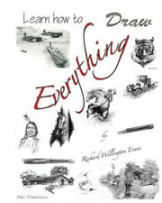 Learn How to Draw Everything by Richard W. Evans.