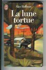 """Alice Hoffman : La lune tortue """" Editions J'ai Lu """""""