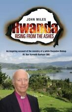 Rwanda Rising From The Ashes,John Miles
