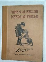 ANTIQUE BOOK WHEN A FELLER NEEDS A FRIEND BRIGGS ART NESBIT VERSES 1914