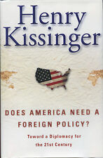Henry Kissinger signed Does America Need A Foreign Ploicy? - 2001 1st. VG+/NF