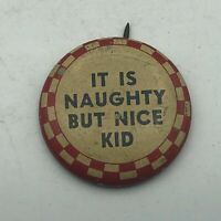 """Vintage It Is Naughty But Nice Kid 1-1/8"""" Button Pin Pinback   S3"""