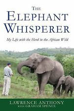 The Elephant Whisperer: My Life With The Herd In The African Wild: By Lawrenc...