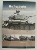 The T-34 Series in the Arab-Israeli Wars by Tom Gannon, Trackpad Publishing