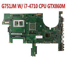 For Asus G751JM Motherboard GTX860M 2GB i7-4710HQ CPU 2.5GHz CPU 60NB06G0-MB1330