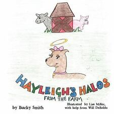 Hayleigh's Halos from the Farm by Bucky Smith (2011, Paperback)