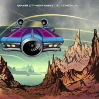QUAKER CITY NIGHT HAWKS - EL ASTRONAUTA - NEW VINYL LP