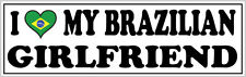 I LOVE MY BRAZILIAN GIRLFRIEND VINYL STICKER - Brazil / South America 26cm x 7cm