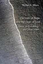 The Limits of Hope and the Logic of Love by Stephen Williams (2006, Paperback)