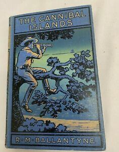 The Cannibal Islands R.M Ballantyne Hardback James Nisbet Captain Cook Good RARE