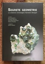 Secret Geometries: The Mineral Collection of Francesco Bedogne, 2015, New, Rare!