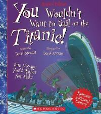 You Wouldn't Want to Sail on the Titanic! (Paperback or Softback)
