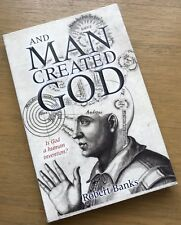And Man Created God by Robert Banks (Paperback, 2011) Is God A Human Invention?