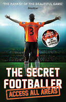The Secret Footballer: Access All Areas, Anon, New