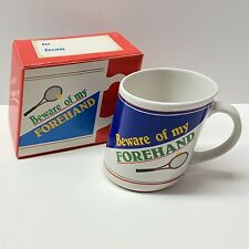 Tennis Beware Of My Forehand Backhand Slant Coffee Mug Cup - New In Box