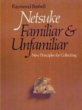 Netsuke: Familiar and Unfamiliar New Principles by Raymond Bushell LACMA