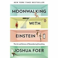 Moonwalking with Einstein: The Art and Science of Remem - Paperback NEW Joshua F