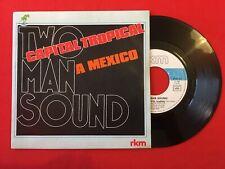 TWO MAN SOUND CAPITAL TROPICAL A MEXICO RKM 761604 VG+ VINYLE 45T SP