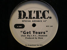 "D.I.T.C. - GET YOURS / WHERE YOU AT (12"")  1999!!  RARE!!  BIG L + O.C. + PUN!!!"
