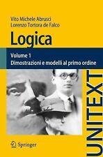 UNITEXT / la Matematica per Il 3+2: Logica 80 by Lorenzo Tortora de Falco and...