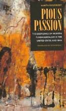 Pious Passion: The Emergence of Modern Fundamentalism in the United States and