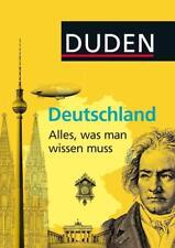 Allgemeinbildung: Deutschland - Alles, was man wissen muss von Dudenredaktion