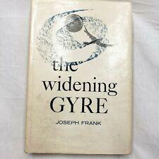 The Widening Gyre : Joseph Frank Hardcover 1963